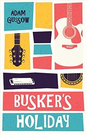 Busker's Holiday by Adam Gussow
