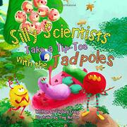 SILLY SCIENTISTS TAKE A TIPTOE WITH THE TADPOLES by Lindsey Craig