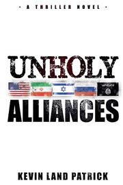 Unholy Alliances by Kevin Land Patrick