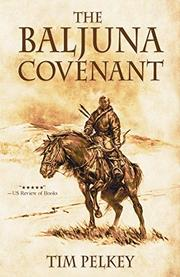 THE BALJUNA COVENANT by Tim Pelkey