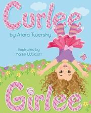 CURLEE GIRLEE by Atara Twersky