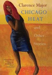 CHICAGO HEAT by Clarence Major