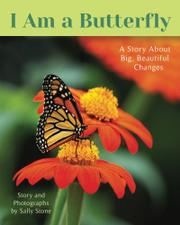 I AM A BUTTERFLY by Sally  Stone