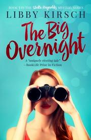 THE BIG OVERNIGHT by Libby Kirsch
