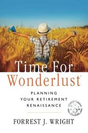 TIME FOR WONDERLUST by Forrest J.  Wright