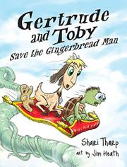 GERTRUDE AND TOBY SAVE THE GINGERBREAD MAN by Shari Tharp