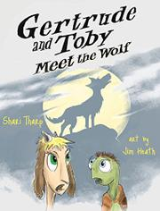 GERTRUDE AND TOBY MEET THE WOLF by Shari Tharp