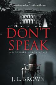 Don't Speak by J. L. Brown