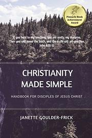 Christianity Made Simple by Janette Goulder-Frick