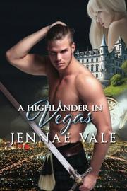 A HIGHLANDER IN VEGAS by Jennae Vale