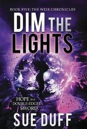 DIM THE LIGHTS by Sue Duff