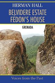 Belvidere Estate Fédon's House by Herman Hall