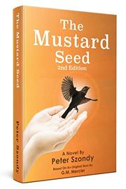 The Mustard Seed by Peter Szondy