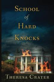 SCHOOL OF HARD KNOCKS  by Theresa  Crater