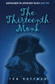 The Thirteenth Monk by Tom Hoffman