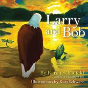 LARRY AND BOB by Karen  Schaufeld