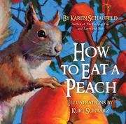 HOW TO EAT A PEACH by Karen  Schaufeld