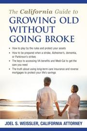 THE CALIFORNIA GUIDE TO GROWING OLD WITHOUT GOING BROKE by Joel  Weissler
