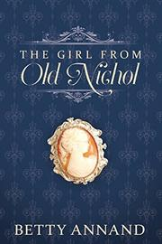 THE GIRL FROM OLD NICHOL by Betty Annand