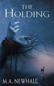 THE HOLDING by M.A. Newhall