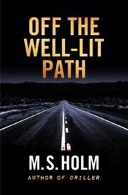 OFF THE WELL-LIT PATH by M.S.  Holm