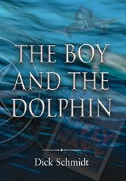 The Boy and the Dolphin by Dick Schmidt