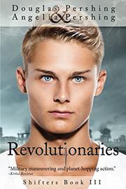 REVOLUTINARIES by Douglas Pershing