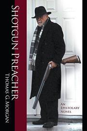 SHOTGUN PREACHER by Thomas Morgan