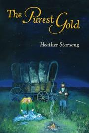 The Purest Gold by Heather Starsong