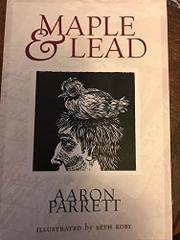 MAPLE & LEAD by Aaron  Parrett