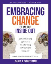 Embracing Change from the Inside Out by David B. Winkelman