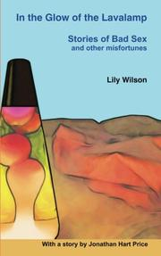 IN THE GLOW OF THE LAVALAMP by Lily Wilson