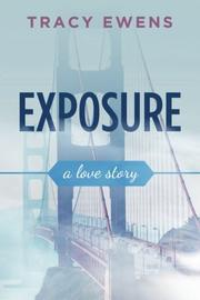 EXPOSURE by Tracy Ewens