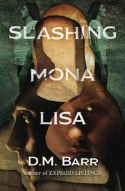 SLASHING MONA LISA by D.M. Barr