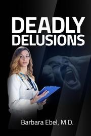 DEADLY DELUSIONS by Barbara Ebel
