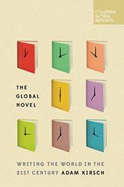 THE GLOBAL NOVEL by Adam Kirsch
