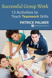 SUCCESSFUL GROUP WORK by Patrice  Palmer