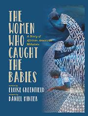 THE WOMEN WHO CAUGHT THE BABIES by Eloise Greenfield