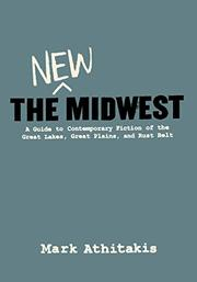 THE NEW MIDWEST by Mark Athitakis