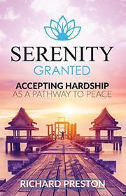 SERENITY GRANTED by Richard Preston