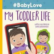 #BabyLove: My Toddler Life by Corine Dehghanpisheh