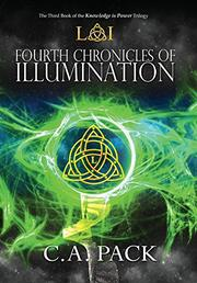 FOURTH CHRONICLES OF ILLUMINATION by C.A. Pack