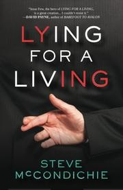 LYING FOR A LIVING by Steve McCondichie