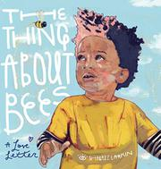 THE THING ABOUT BEES by Shabazz Larkin