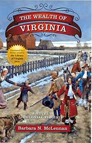 THE WEALTH OF VIRGINIA by Barbara N. McLennan