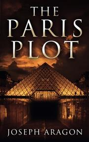 THE PARIS PLOT by Joseph Aragon