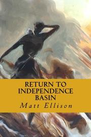 RETURN TO INDEPENDENCE BASIN by Matt Ellison