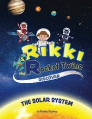 RIKKI & THE ROCKET TWINS DISCOVER THE SOLAR SYSTEM by Kneko Burney