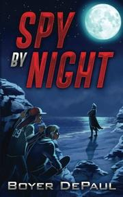 SPY BY NIGHT by Boyer DePaul