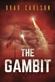 The Gambit by Bradley Carlson